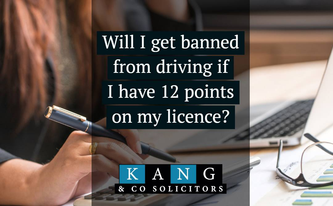 will i get banned from driving with 12 points on my licence ? - kang