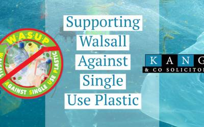 Kang & Co Supports W.A.S.U.P (Walsall Against Single Use Plastics)